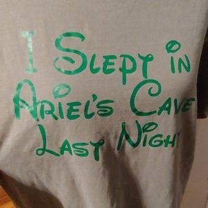 I slept in Ariel's cave last night T-shirt
